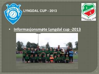Informasjonsmøte Lyngdal cup -2013