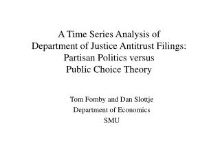 A Time Series Analysis of Department of Justice Antitrust Filings: Partisan Politics versus Public Choice Theory