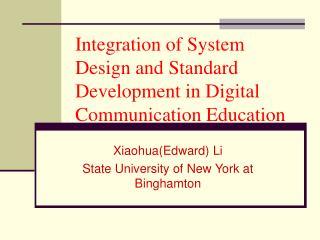 Integration of System Design and Standard Development in Digital Communication Education