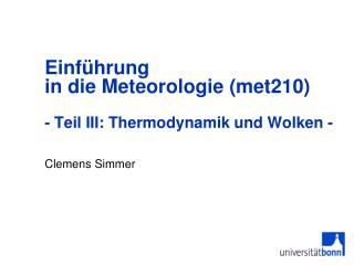 Einführung  in die Meteorologie (met210)  - Teil III: Thermodynamik und Wolken -