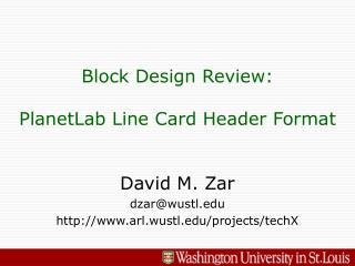 Block Design Review:  PlanetLab Line Card Header Format