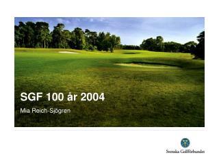 SGF 100 år 2004 Mia Reich-Sjögren