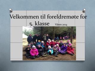 Velkommen til foreldrem�te for  5. klasse     V�ren 2014
