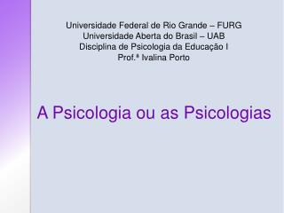 Universidade Federal de Rio Grande – FURG Universidade Aberta do Brasil – UAB