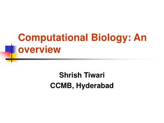 Computational Biology: An overview