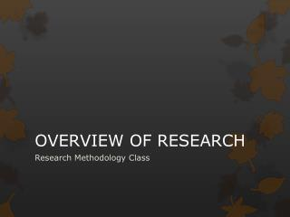 OVERVIEW OF RESEARCH