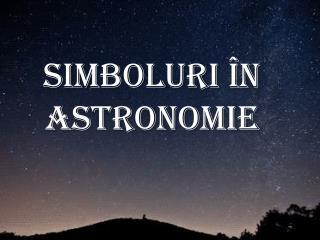 Simboluri �n astronomie