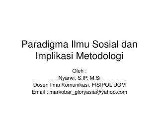 Paradigma Ilmu Sosial dan Implikasi Metodologi