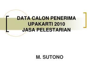 DATA CALON PENERIMA UPAKARTI 2010 JASA PELESTARIAN