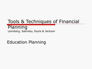 Tools & Techniques of Financial Planning Leimberg, Satinsky, Doyle & Jackson