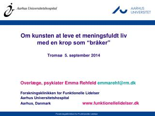 "Om kunsten at leve et meningsfuldt liv  med en krop som ""bråker"" Tromsø  5. september 2014"