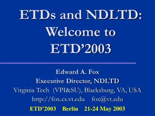 ETDs and NDLTD: Welcome to ETD�2003