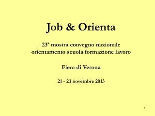 Job  & Orienta 23ª mostra convegno nazionale  orientamento scuola formazione lavoro