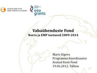 Maris J�geva Programmi koordinaator Avatud Eesti Fond 19.06.2012, Tallinn