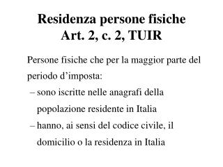 Residenza persone fisiche Art. 2, c. 2, TUIR