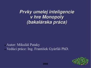 Prvky umelej inteligencie  v hre Monopoly (bakalárska práca) 