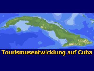 Tourismusentwicklung auf Cuba