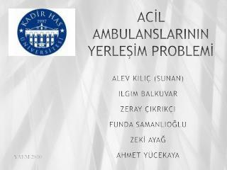 AC?L AMBULANSLARININ YERLE??M PROBLEM?