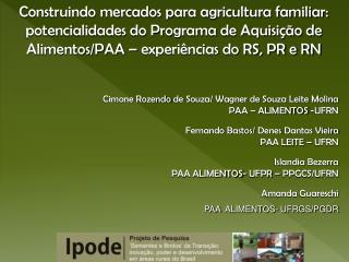 Cimone Rozendo  de Souza/ Wagner de Souza Leite Molina PAA – ALIMENTOS -UFRN