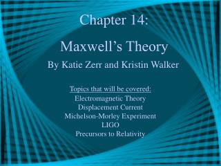 Chapter 14: Maxwell s Theory