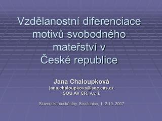 Vzdělanostní diferenciace motivů svobodného mateřství v České republice