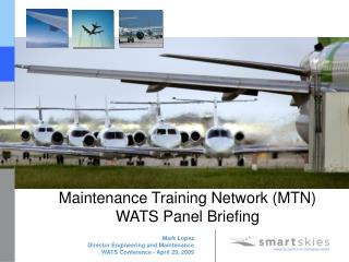 Maintenance Training Network MTN  WATS Panel Briefing