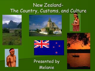 New Zealand- The Country, Customs, and Culture