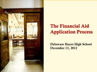 The Financial Aid  Application Process Delaware Hayes  High  School December 13, 2012
