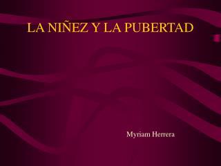 LA NIÑEZ Y LA PUBERTAD