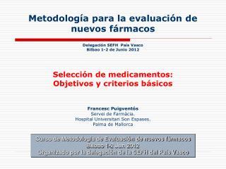 Curso de Metodología de Evaluación de nuevos fármacos Bilbao 1-2 Jun 2012