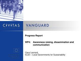 Progress Report WP4:Awareness raising, dissemination and communication