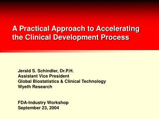 A Practical Approach to Accelerating the Clinical Development Process