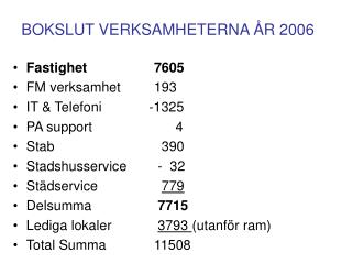 BOKSLUT VERKSAMHETERNA ÅR 2006