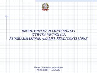 REGOLAMENTO DI CONTABILITA': ATTIVITA' NEGOZIALE, PROGRAMMAZIONE, ANALISI, RENDICONTAZIONE