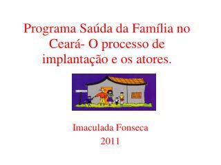 Programa Saúda da Família no Ceará- O processo de implantação e os atores.