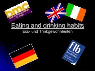 Eating and drinking habits Ess- und Trinkgewohnheiten