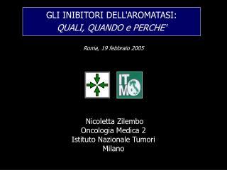 Nicoletta Zilembo Oncologia Medica 2 Istituto Nazionale Tumori Milano
