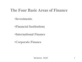 The Four Basic Areas of Finance Investments Financial Institutions International Finance
