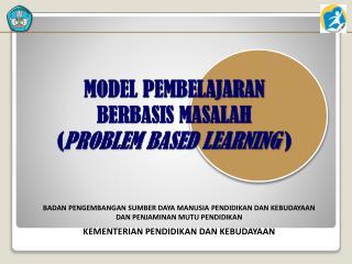 MODEL PEMBELAJARAN  BERBASIS MASALAH ( PROBLEM BASED LEARNING )
