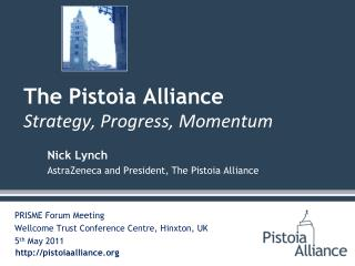 Nick Lynch AstraZeneca and President, The Pistoia Alliance