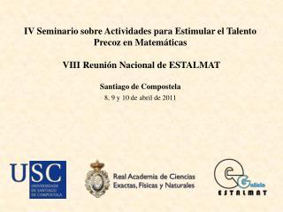 IV Seminario sobre Actividades para Estimular el Talento Precoz en Matemáticas