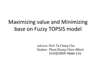 Maximizing value and Minimizing base on Fuzzy TOPSIS model