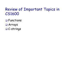 Review of Important Topics in CS1600
