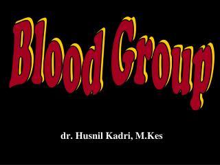 dr. Husnil Kadri, M.Kes