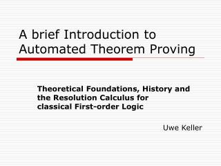 A brief Introduction to Automated Theorem Proving