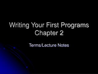 Writing Your First Programs Chapter 2