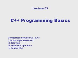 Lecture 03 C++ Programming Basics