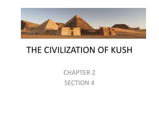 THE CIVILIZATION OF KUSH