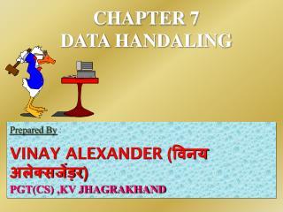 CHAPTER 7 DATA HANDALING