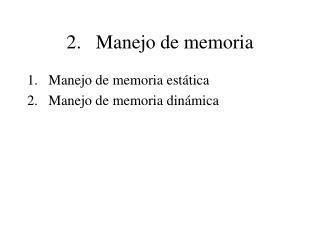 2. Manejo de memoria